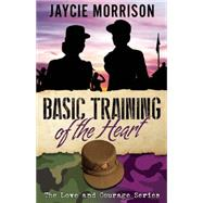 Basic Training of the Heart by Morrison, Jaycie, 9781626398184