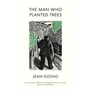 The Man Who Planted Trees by Giono, Jean; Bray, Barbara; Mabey, Richard; Giono, Aline (AFT); Brockway, Harry (CON), 9781846558184