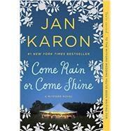 Come Rain or Come Shine by Karon, Jan, 9780425278185