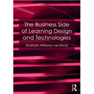 The Business Side of Learning Design and Technologies by Williams van Rooij; Shahron, 9781138698185