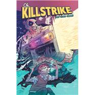 Oh, Killstrike by Bemis, Max; Faerber, Logan, 9781608868186