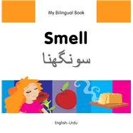 My Bilingual Book–Smell (English–Urdu) by Unknown, 9781840598186