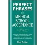 Perfect Phrases for Medical School Acceptance by Bodine, Paul, 9780071598187