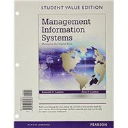 Management Information Systems Managing the Digital Firm, Student Value Edition by Laudon, Kenneth C.; Laudon, Jane P., 9780133898187
