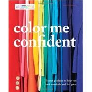 Color Me Confident: Expert Guidance to Help You Feel Confident and Look Great by Henderson, Veronique; Henshaw, Pat, 9780600628187