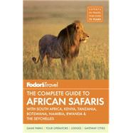 Fodor's The Complete Guide to African Safaris by FODOR'S, 9781101878187