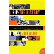 Hip : The History by Leland, John, 9780060528188