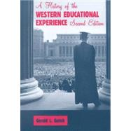 A History of the Western Educational Experience by Gutek, Gerald L., 9780881338188