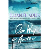 One Way or Another A Novel by Adler, Elizabeth, 9781250058188