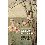 El ruido y la furia / The Sound and the Fury by Faulkner, William; Anton-Pacheco, Ana, 9788490628188