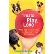Treats, Play, Love Make Dog Training Fun for You and Your Best Friend by Burnham, Patricia Gail, 9780312378189