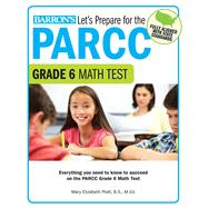 Let's Prepare for the Parcc Grade 6 Math Test by Platt, Mary Elizabeth, 9781438008189