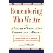 Remembering Who We Are: A Treasury of Conservative Commencement Addresses by Chafets, Zev, 9781591848189