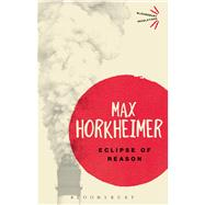 Eclipse of Reason by Horkheimer, Max, 9781780938189