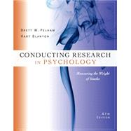 Conducting Research in Psychology Measuring the Weight of Smoke by Pelham, Brett W.; Blanton, Hart, 9780495598190
