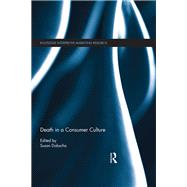 Death in a Consumer Culture by Dobscha; Susan, 9781138848191