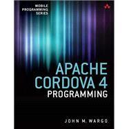 Apache Cordova 4 Programming by Wargo, John M., 9780134048192