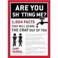 Are You Sh*tting Me? by Mcneal, Cary, 9780399168192