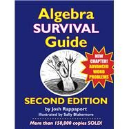 Algebra Survival Guide: A Conversational Handbook for the Thoroughly Befuddled by Rappaport, Josh; Blakemore, Sally, 9780984638192