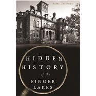 Hidden History of the Finger Lakes by Unvericht, Patricia, 9781467138192