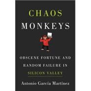 Chaos Monkeys by Martinez, Antonio Garcia, 9780062458193
