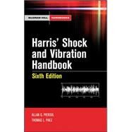 Harris' Shock and Vibration Handbook by Piersol, Allan; Paez, Thomas, 9780071508193
