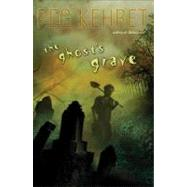 The Ghost's Grave by Kehret, Peg (Author), 9780142408193