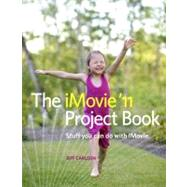 The iMovie '11 Project Book by Carlson, Jeff, 9780321768193