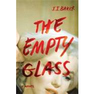 The Empty Glass by Baker, J.I., 9780399158193