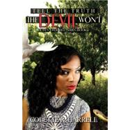 Tell the Truth The Devil Won't by Harrell, Colette R., 9781622868193