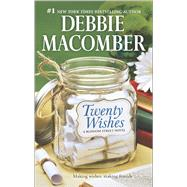 Twenty Wishes by Macomber, Debbie, 9780778318194