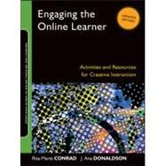 Engaging the Online Learner : Activities and Resources for Creative Instruction by Conrad, Rita-Marie; Donaldson, J. Ana, 9781118018194