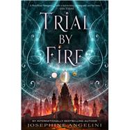 Trial by Fire by Angelini, Josephine, 9781250068194