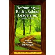 Reframing the Path to School Leadership : A Guide for Teachers and Principals by Lee G. Bolman, 9781412978194