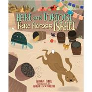 Hare and Tortoise Race Across Israel by Gehl, Laura; Goodreau, Sarah, 9781467738194