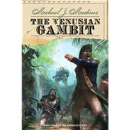 The Venusian Gambit by Martinez, Michael J., 9781597808194