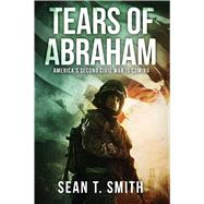 Tears of Abraham by Smith, Sean T., 9781618688194