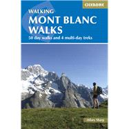 Cicerone Walking Mont Blanc Walks by Sharp, Hilary, 9781852848194