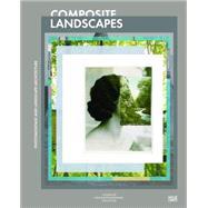 Composite Landscapes by Waldheim, Charles; Hansen, Andrea; Ackerman, James S. (CON); Corner, James (CON); Daniels, Stephen (CON), 9783775738194