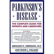 Parkinson's Disease The Complete Guide for Patients and Caregivers by Lieberman, Abraham N., 9780671768195