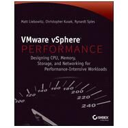 VMware vSphere X Performance : Solving CPU, Memory, Storage, and Networking Issues by Spies, Rynardt; Fitch, Jonathon; Kusek, Christopher, 9781118008195
