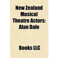 New Zealand Musical Theatre Actors : Alan Dale by , 9781156318195