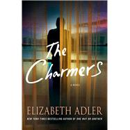 The Charmers A Novel by Adler, Elizabeth, 9781250058195