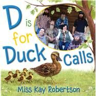 D Is for Duck Calls by Robertson, Kay; Hanson, Sydney, 9781481418195