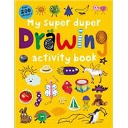 My Super Duper Drawing Activity Book by Priddy, Roger, 9780312518196