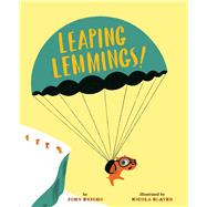 Leaping Lemmings! by Briggs, John; Slater, Nicola, 9781454918196