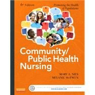 Community/Public Health Nursing: Promoting the Health of Populations by Nies, Mary A., Ph.D., R.N., 9780323188197
