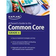Parent's Guide to the Common Core: 6th Grade by Kaplan, 9781618658197