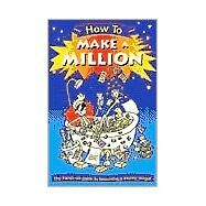 How to Make a Million by Morgan, Rowland, 9780531148198