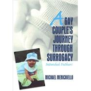 A Gay Couple's Journey Through Surrogacy: Intended Fathers by Bigner; Jerry, 9780789028198